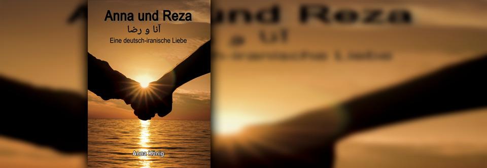 Anna und Reza: Eine deutsch-iranische Liebe