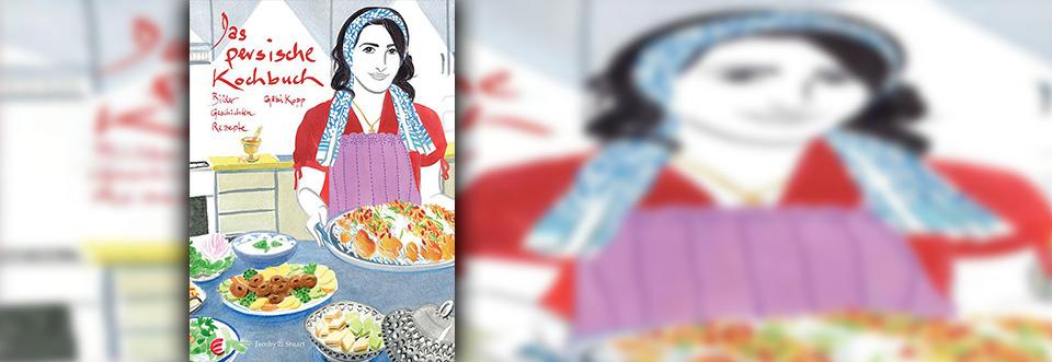 Das persische Kochbuch: Bilder, Geschichten, Rezepte – Gabi Kopp
