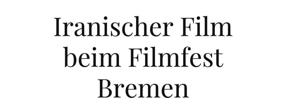 Iranischer Film beim 6. Filmfest Bremen