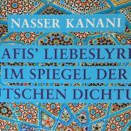Rosengrüße aus Shiraz: Hafis' deutsche Schüler – ein Beitrag des Iran Journal